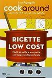 Scarica Libro Cookaround Ricette low cost Piatti da mille e una notte con budget da fiammiferaia (PDF,EPUB,MOBI) Online Italiano Gratis