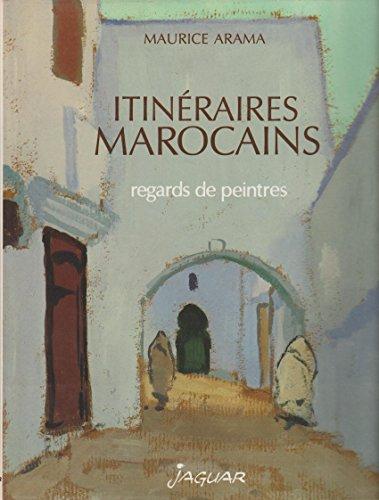 Itinéraires Marocains * par Arama M