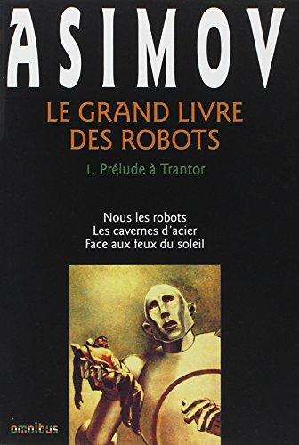 Le grand livre des robots. (01) : Prélude à Trantor : nouvelles