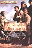 Curse of the Blue Tattoo: Being an Account of the Misadventures of Jacky Faber, Midshipman and Fine Lady (Bloody Jack Adventures)