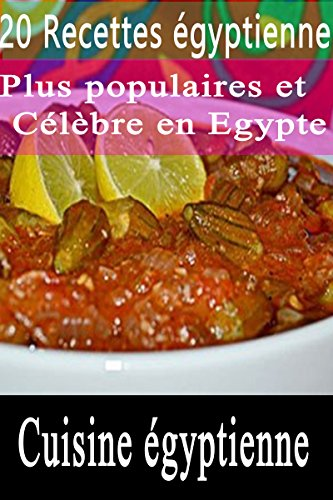Couverture du livre 20 Recettes égyptiennes : plus populaire et le plus célèbre d'Egypte  (Cuisine égyptienne)