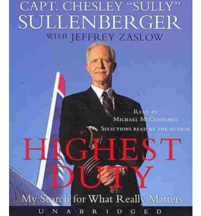 [(Highest Duty: My Search for What Really Matters )] [Author: Captain Chesley B Sullenberger] [Oct-2009]