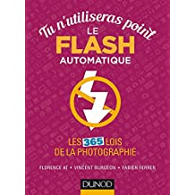 Tu n'utiliseras point le flash automatique - Les 365 lois de la photographie