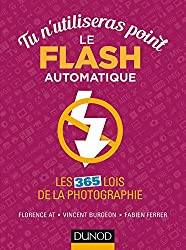 Tu n'utiliseras point le flash automatique - Les 365 lois de la photographie