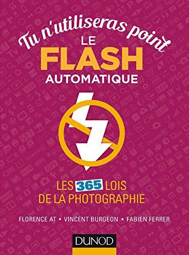 Tu n'utiliseras point le flash automatique - Les 365 lois de la photographie par At Florence