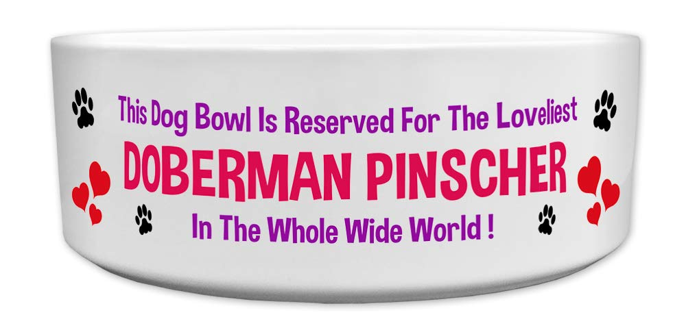 Fresh Publishing Ltd 'This Dog Bowl Is Reserved For The Loveliest Doberman Pinscher In The Whole Wide World', Dog Breed Theme, Ceramic Bowl, Size 176mm D x 72mm H approximately.