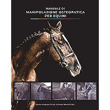 Manuale di Manipolazione Osteopatica per Equini