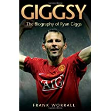 Giggsy: The Biography of Ryan Giggs