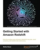 Getting Started With Amazon Redshift is a step-by-step, practical guide to the world of Redshift. Learn to load, manage, and query data on Redshift. This book is for CIOs, enterprise architects, developers, and anyone else who needs to get familiar w...
