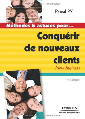Conquérir de nouveaux clients: New Business par Pascal Py