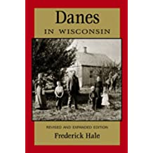 Danes in Wisconsin: Revised and Expanded Edition (People of Wisconsin)