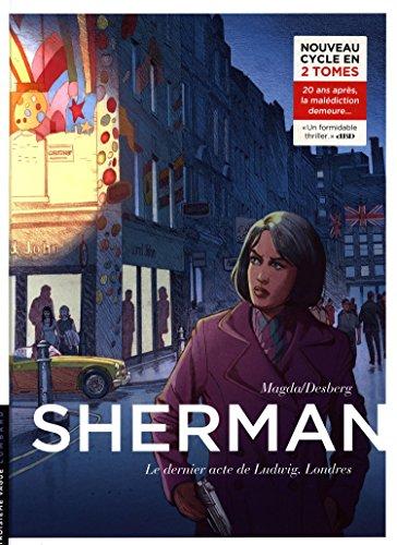 Sherman (7) : Le dernier acte de Ludwig : Londres