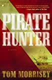 Pirate Hunter by Tom Morrisey (2009-07-01)