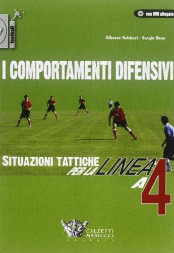 I comportamenti difensivi. Situazioni tattiche per la linea a 4. Ediz. illustrata. Con DVD (Football) por Alberto Nabiuzzi