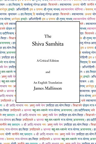 The Shiva Samhita: A Critical Edition and an English Translation por James Mallinson