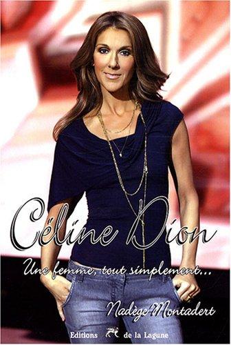 Céline Dion : Une femme, tout simplemen...