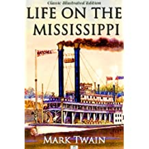 Life on the Mississippi - Classic Illustrated Edition (English Edition)