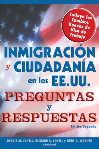 Inmigracion y Ciudadania En Los EE.UU. Preguntas y Respuestas e (Inmigracion y Ciudadania En Los Ee.Uu. Preguntas y Respuestas (Us Immigration & Citizenship Q&A)) por Debbie M Schell