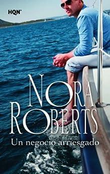 Un negocio arriesgado (Nora Roberts) de [Roberts, Nora]