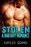 Stolen: A Bad Boy Romance (English Edition)