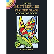 Little Butterflies Stained Glass Colouring Book (Dover Stained Glass Coloring Book)