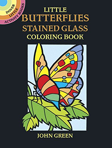 Little Butterflies Stained Glass Coloring Book (Dover Little Activity Books) - Butterfly Stained Glass