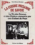 La cuisine paysanne de Savoie : La vie des fermes et des chalets racontée par une enfant du pays