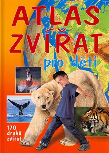 Atlas zvířat pro děti: 170 druhů zvířat (2004) (Atlas 170)