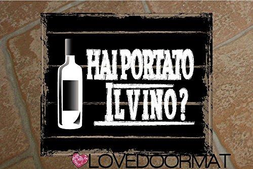TAPPETO HAI PORTATO IL VINO ? PERSONALIZZABILE CM. 60x50 FELTROGOMMA ASCIUGA SPORCO LOVEDOORMAT ® HANDMADE IN ITALY