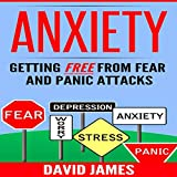 Anxiety: Getting Free from Fear and Panic Attacks: Personal Development, Book 1