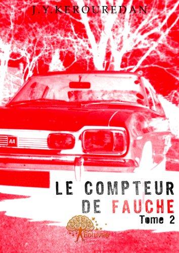 Le compteur de fauche tome 2 par Jean-Yves Kerouredan