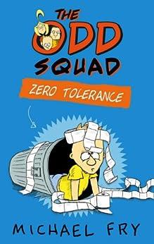 The Odd Squad: Zero Tolerance (Odd Squad 2) by [Fry, Michael]