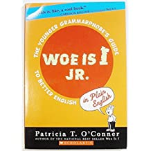 Woe is I Jr.: The Younger Grammarphobe's Guide to Better English