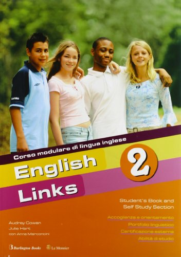 English links. Self study Section. Con CD Audio. Per la Scuola media: 2