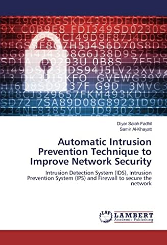 Automatic Intrusion Prevention Technique to Improve Network Security: Intrusion Detection System (IDS), Intrusion Prevention System (IPS) and Firewall to secure the network