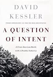 A Question of Intent : A Great American Battle With A Deadly Industry by David A. Kessler (2001-01-02)