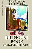 Learn Norwegian - Bilingual Book (Norwegian - English) The Life of Cleopatra