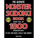 The Ultimate Monster Sudoku Book Chock Full Of 1800 Puzzles To Give Your Brain A Really Good Workout. Medium Edition: Brain Gym Series Book