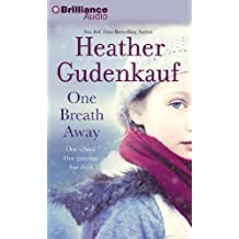 One Breath Away by Heather Gudenkauf (2013-06-01)