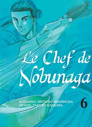 Chef de Nobunaga (le) Vol.6