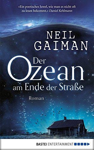 Der Ozean am Ende der Straße: Roman -