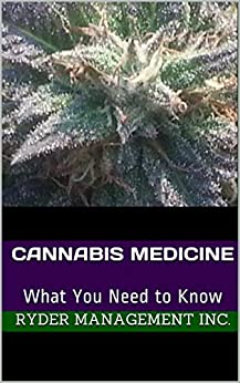Cannabis Medicine: What You Need to Know (English Edition) di [Management Inc., Ryder]