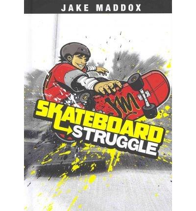 [ [ SKATEBOARD STRUGGLE (JAKE MADDOX (HARDCOVER)) - GREENLIGHT BY(MADDOX, JAKE )](AUTHOR)[LIBRARY BINDING]