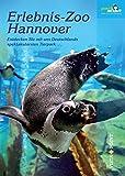 Erlebnis-Zoo Hannover (Freizeitführer)