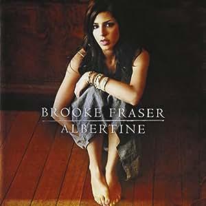 Albertine by Brooke Fraser (2008-05-27)