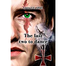 The last two to dance: La virtù di Prudentia (Per Amore e per... Vol. 6)