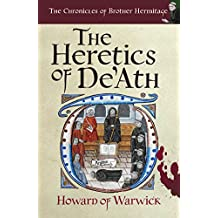 The Heretics of De'Ath (The Chronicles of Brother Hermitage Book 1)
