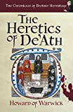 The Heretics of De'Ath (The Chronicles of Brother Hermitage Book 1) by Howard of Warwick