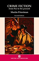 Crime Fiction: From Poe to the Present (2nd ed) (Writers and Their Work)