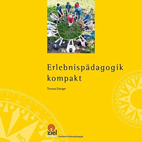 Erlebnispädagogik kompakt (Gelbe Reihe: Praktische Erlebnispädagogik)
